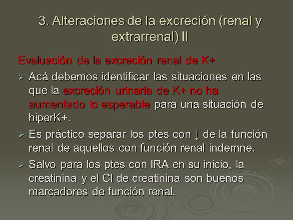 Evaluación de la excreción renal de K+ Acá debemos identificar las situaciones en las que la excreción urinaria de K+ no ha aumentado lo esperable par