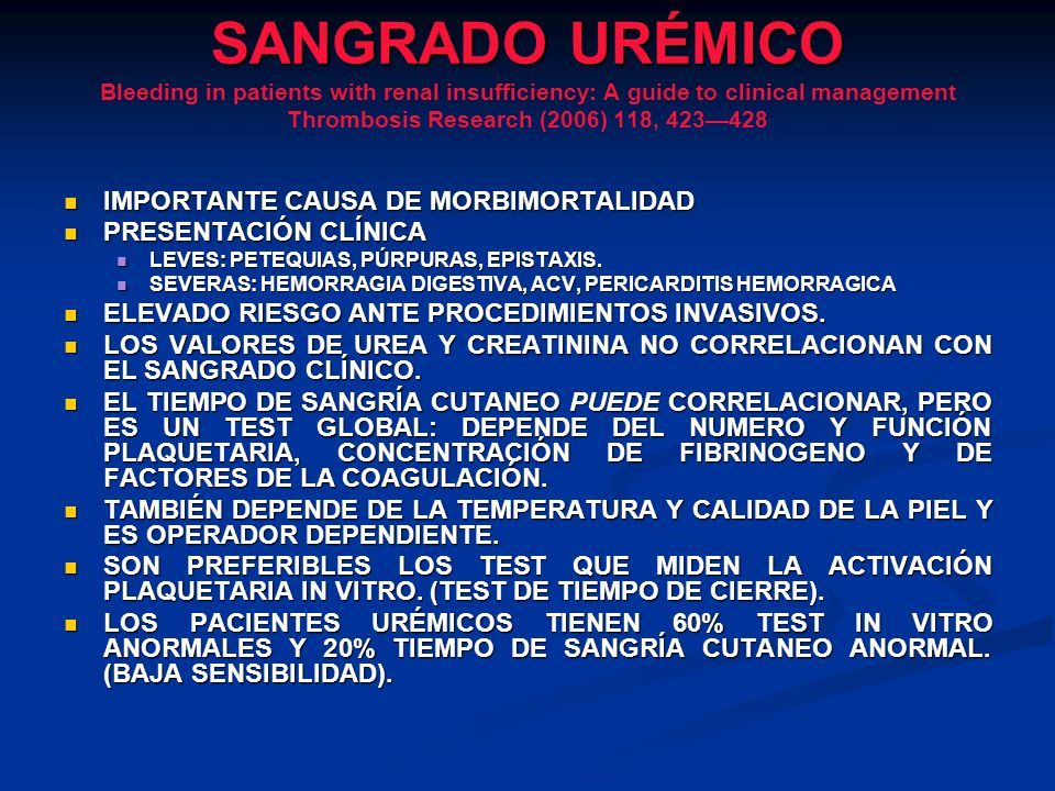 SANGRADO URÉMICO SANGRADO URÉMICO Bleeding in patients with renal insufficiency: A guide to clinical management Thrombosis Research (2006) 118, 423428