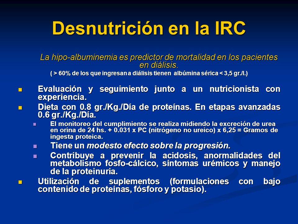 Desnutrición en la IRC La hipo-albuminemia es predictor de mortalidad en los pacientes en diálisis. ( > 60% de los que ingresan a diálisis tienen albú