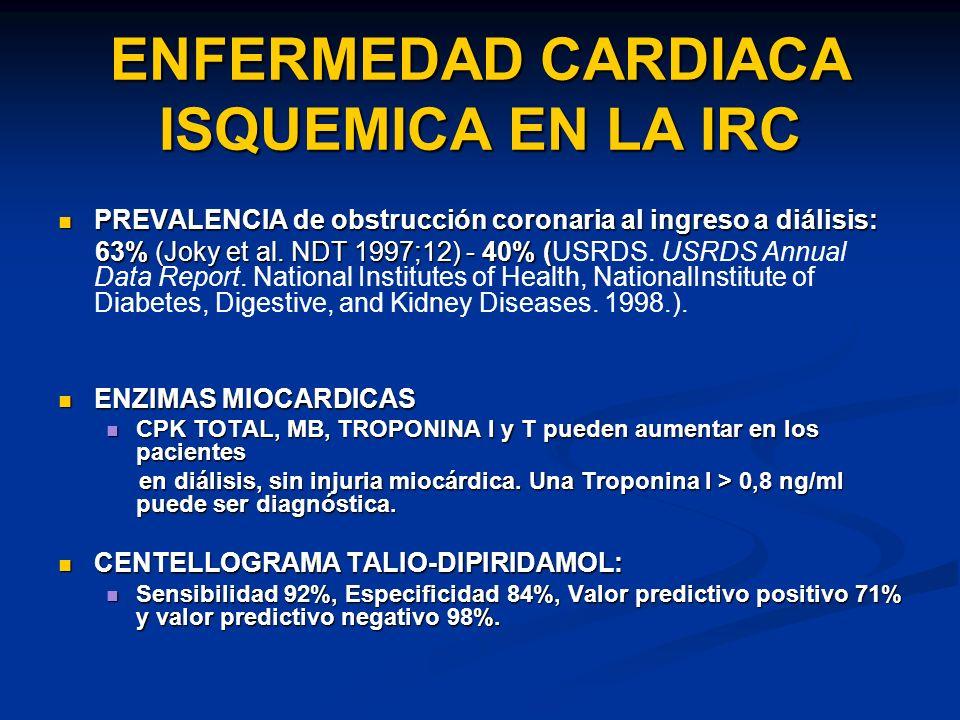 ENFERMEDAD CARDIACA ISQUEMICA EN LA IRC PREVALENCIA de obstrucción coronaria al ingreso a diálisis: PREVALENCIA de obstrucción coronaria al ingreso a