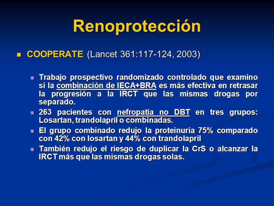Renoprotección COOPERATE (Lancet 361:117-124, 2003) COOPERATE (Lancet 361:117-124, 2003) Trabajo prospectivo randomizado controlado que examino si la