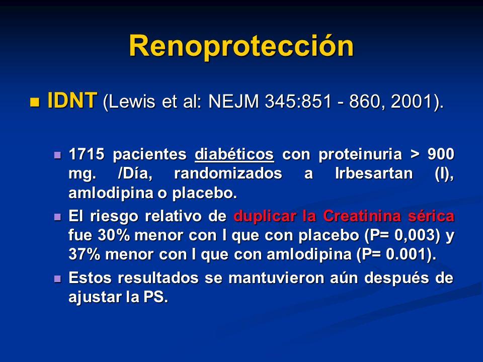 Renoprotección IDNT (Lewis et al: NEJM 345:851 - 860, 2001). IDNT (Lewis et al: NEJM 345:851 - 860, 2001). 1715 pacientes diabéticos con proteinuria >