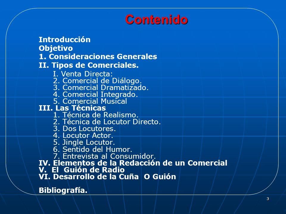 3 Contenido Introducción Objetivo 1. Consideraciones Generales II. Tipos de Comerciales. I. Venta Directa: 2. Comercial de Diálogo. 3. Comercial Drama