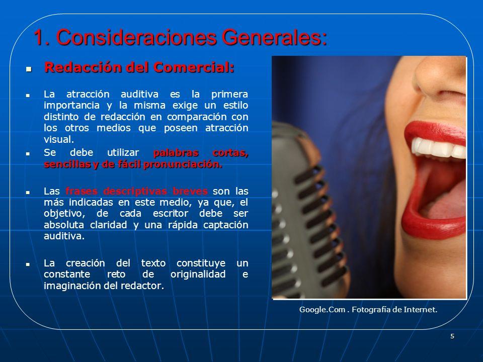 5 1. Consideraciones Generales: Redacción del Comercial: Redacción del Comercial: La atracción auditiva es la primera importancia y la misma exige un
