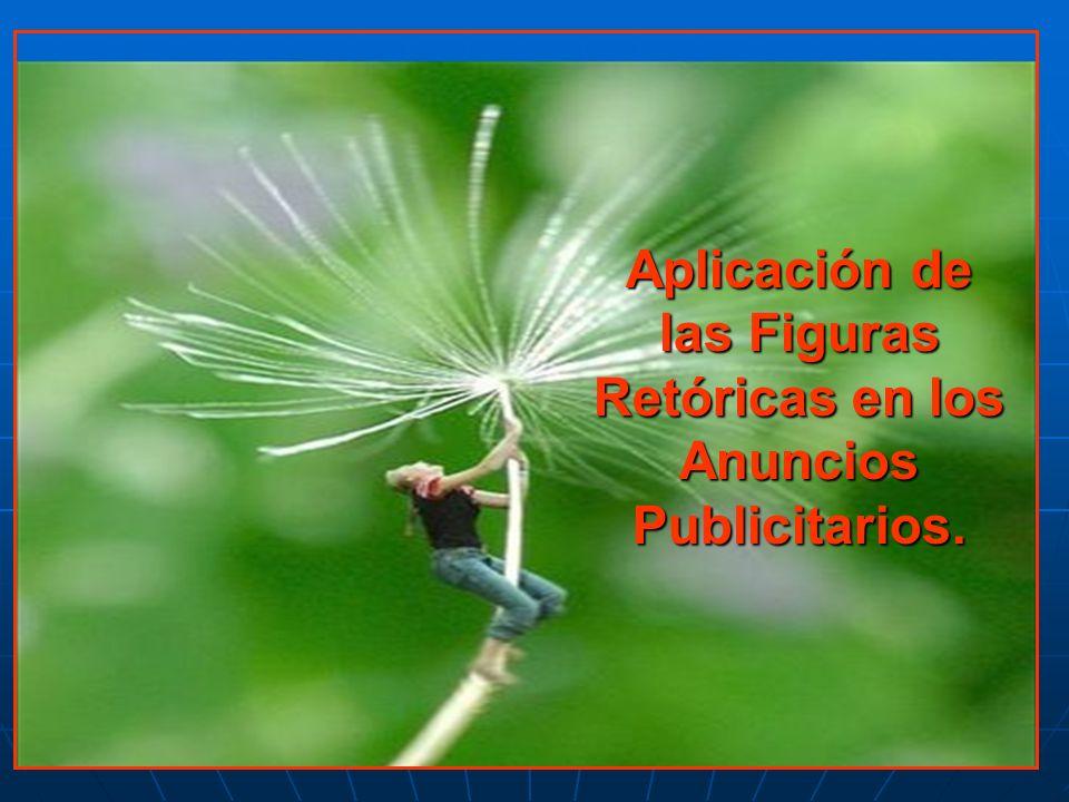 Habla de las semejanzas establecidas entre dos elementos de manera que el receptor atribuya ciertas características al elemento publicitado.