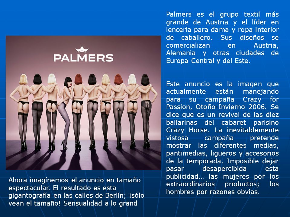 Palmers es el grupo textil más grande de Austria y el líder en lencería para dama y ropa interior de caballero.
