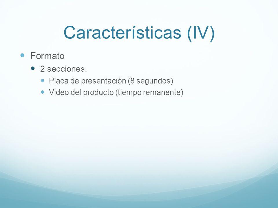 Características (IV) Formato 2 secciones.