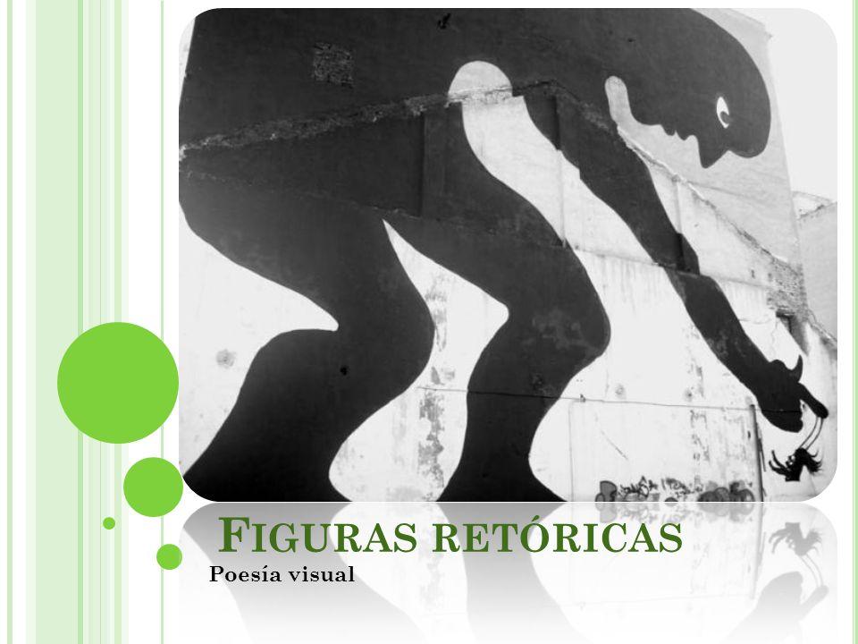 F IGURAS RETÓRICAS Poesía visual