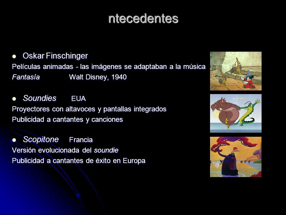 ntecedentes Oskar Finschinger Oskar Finschinger Películas animadas - las imágenes se adaptaban a la música Fantasía Walt Disney, 1940 Soundies EUA Sou