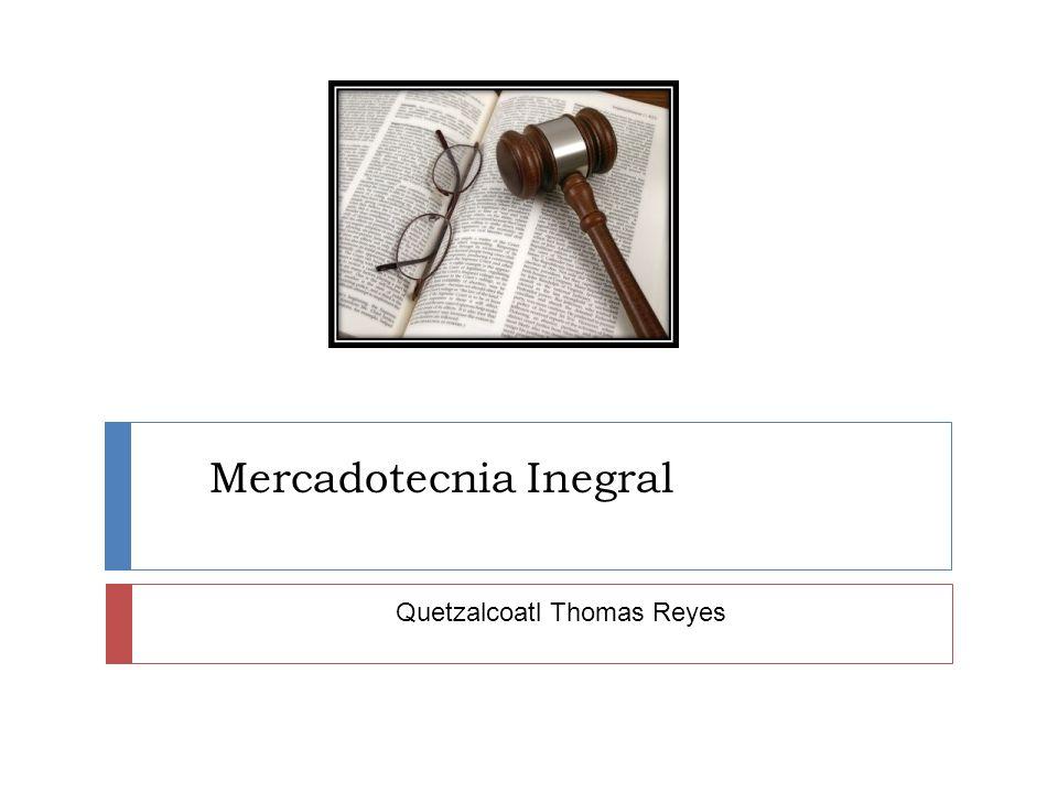 Mercadotecnia Inegral Quetzalcoatl Thomas Reyes