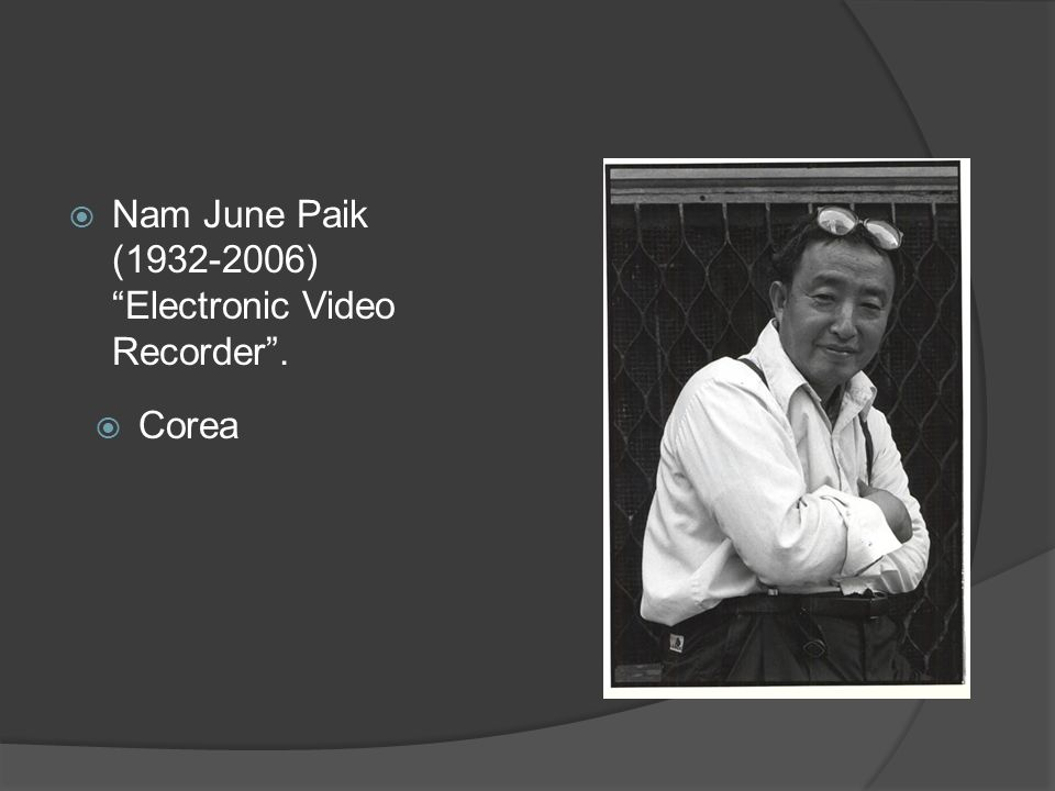 Nam June Paik (1932-2006) Electronic Video Recorder. Corea