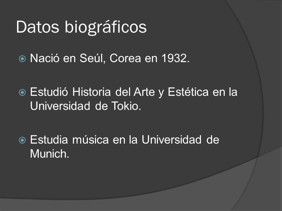 Datos biográficos Nació en Seúl, Corea en 1932. Estudió Historia del Arte y Estética en la Universidad de Tokio. Estudia música en la Universidad de M