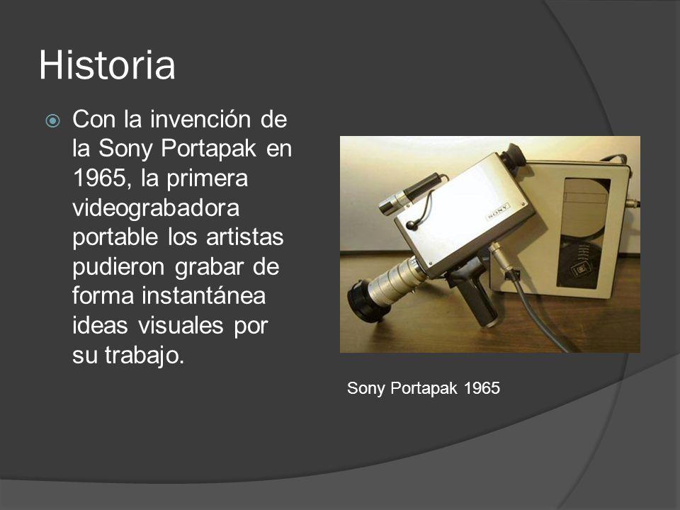 Historia Con la invención de la Sony Portapak en 1965, la primera videograbadora portable los artistas pudieron grabar de forma instantánea ideas visu