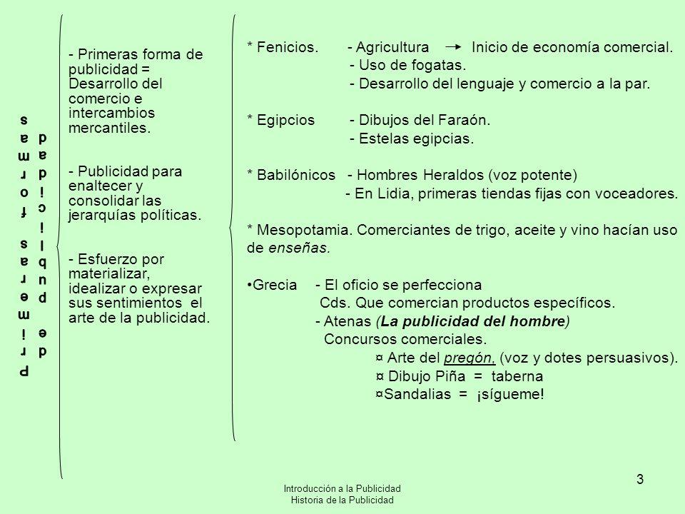 Introducción a la Publicidad Historia de la Publicidad 3 - Primeras forma de publicidad = Desarrollo del comercio e intercambios mercantiles. - Public