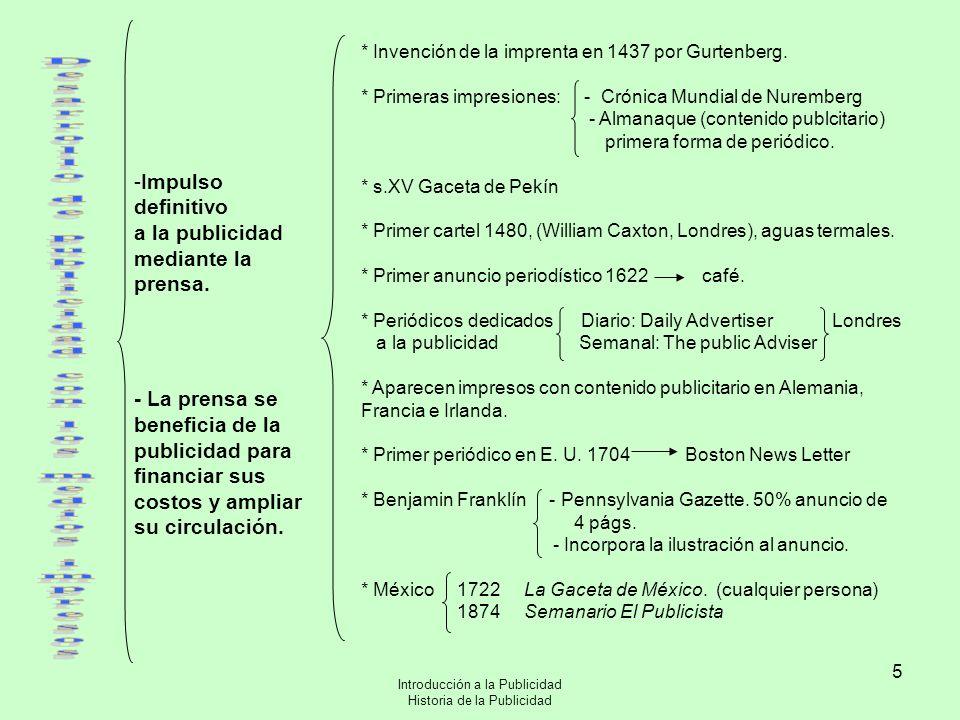 Introducción a la Publicidad Historia de la Publicidad 5 -Impulso definitivo a la publicidad mediante la prensa. - La prensa se beneficia de la public