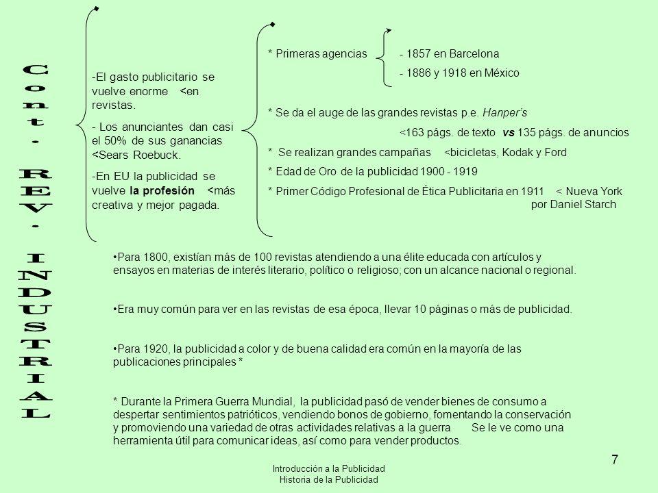 Introducción a la Publicidad Historia de la Publicidad 7 * Primeras agencias- 1857 en Barcelona - 1886 y 1918 en México * Se da el auge de las grandes