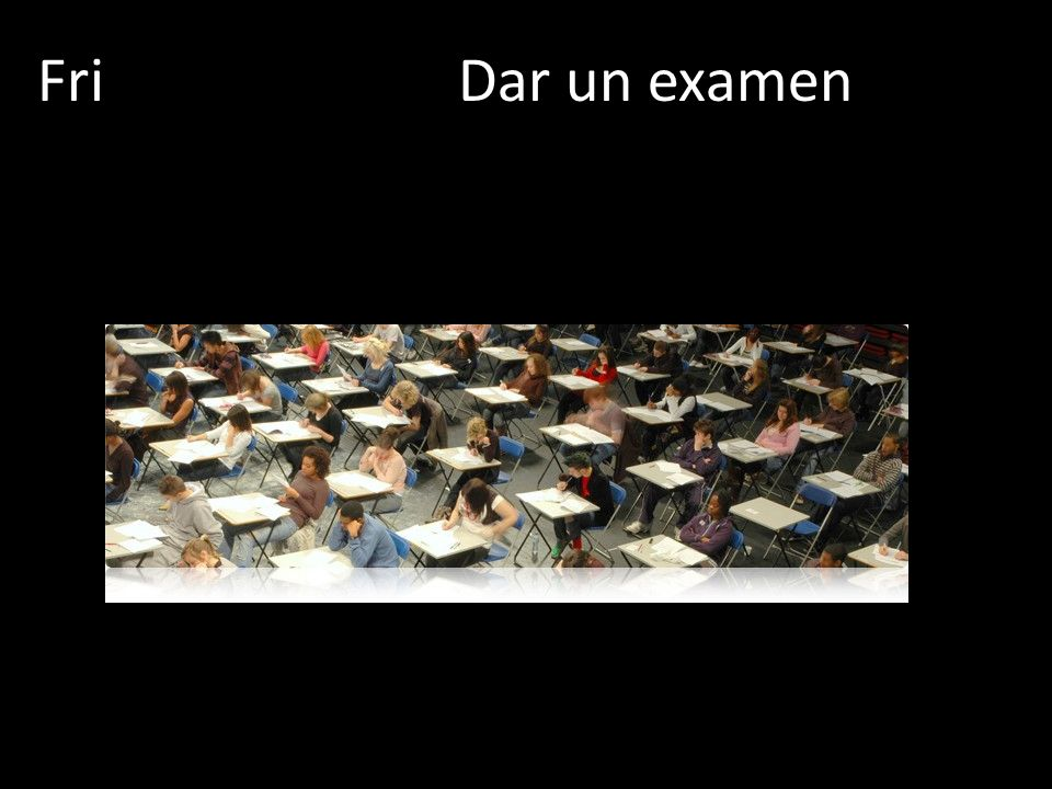 FriDar un examen