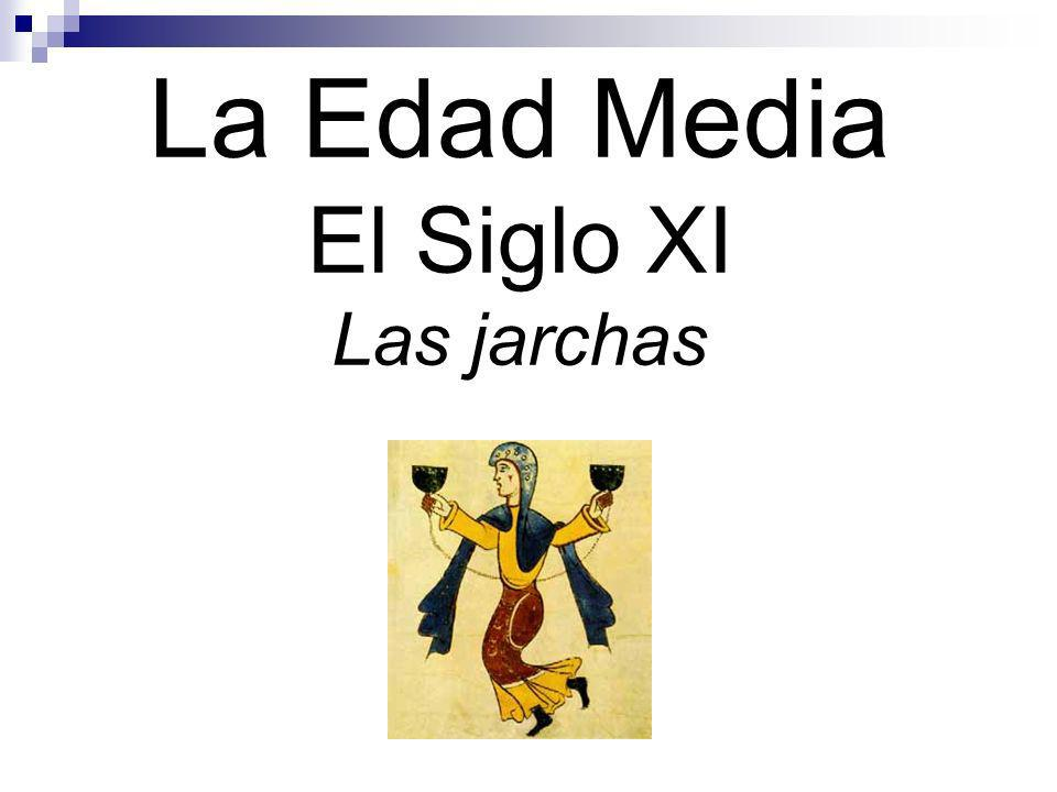 Las jarchas Las jarchas (kharjas); el nombre viene del verbo árabe salir Definición: Una estrofilla o cancioncilla escrita en lengua vernácula que se incluía al final de un poema [moaxaja o muwashaha] escrita en árabe o hebreo clásico.