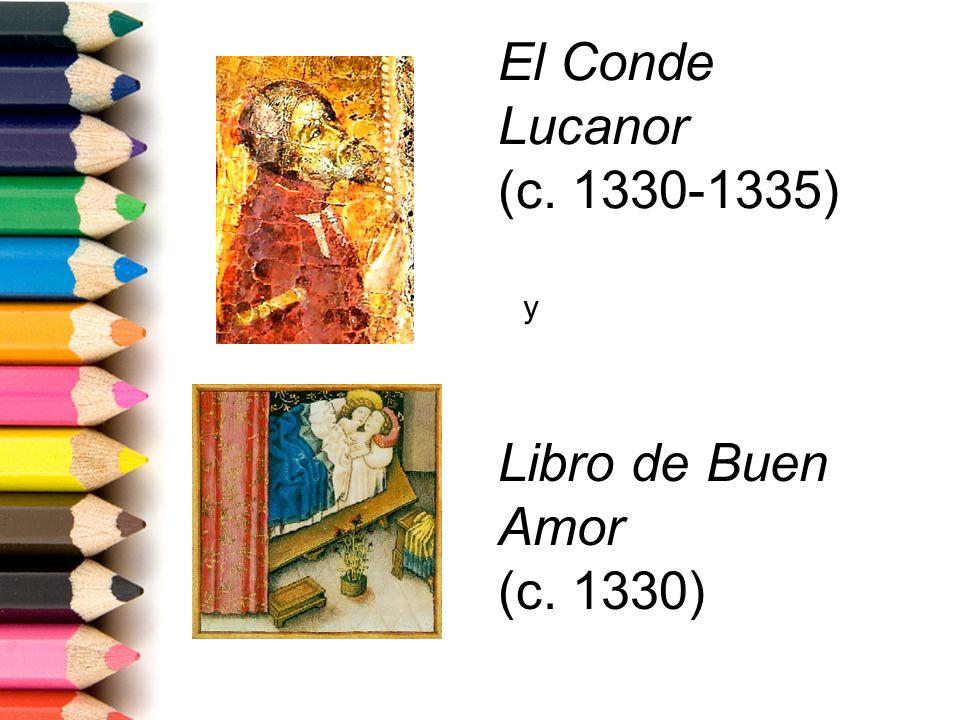 El Conde Lucanor (c. 1330-1335) Libro de Buen Amor (c. 1330) y