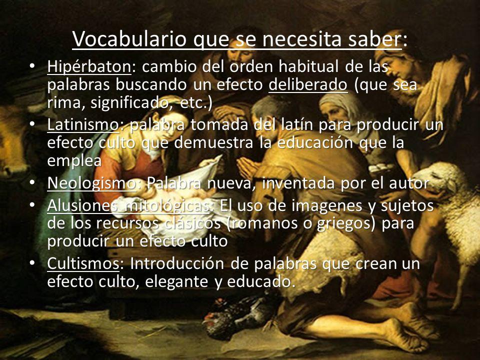 Vocabulario que se necesita saber: Hipérbaton: cambio del orden habitual de las palabras buscando un efecto deliberado (que sea rima, significado, etc