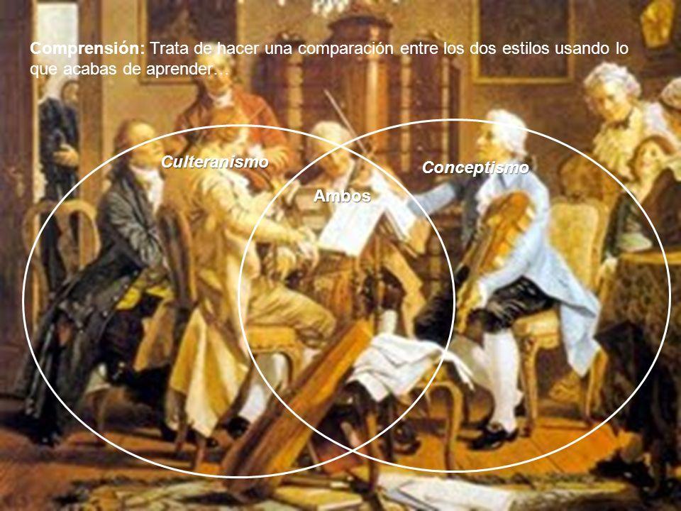 Comprensión: Trata de hacer una comparación entre los dos estilos usando lo que acabas de aprender… Culteranismo Conceptismo Ambos