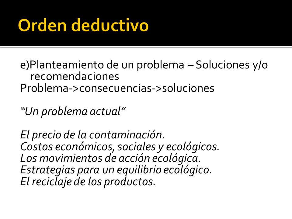 e)Planteamiento de un problema – Soluciones y/o recomendaciones Problema->consecuencias->soluciones Un problema actual El precio de la contaminación.