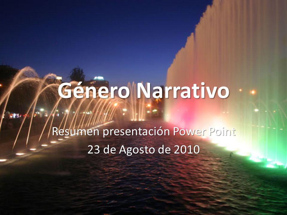 Género Narrativo Resumen presentación Power Point 23 de Agosto de 2010