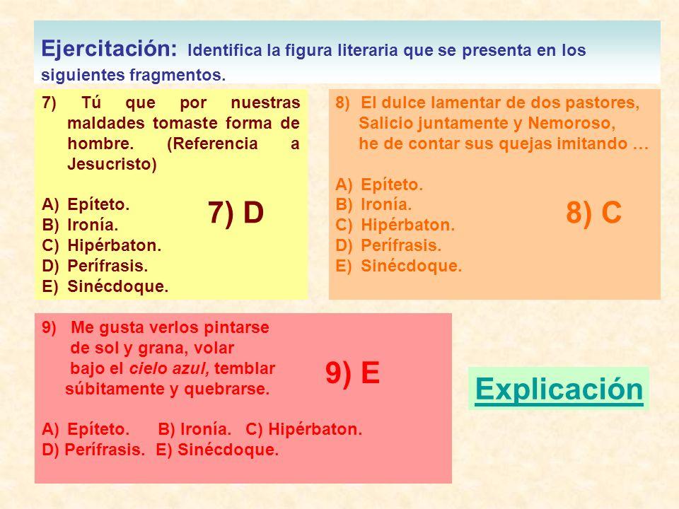 Ejercitación: Identifica la figura literaria que se presenta en los siguientes fragmentos. 7) Tú que por nuestras maldades tomaste forma de hombre. (R