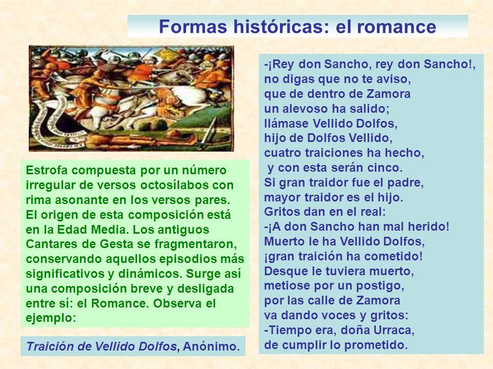 Formas históricas: el romance Estrofa compuesta por un número irregular de versos octosílabos con rima asonante en los versos pares. El origen de esta