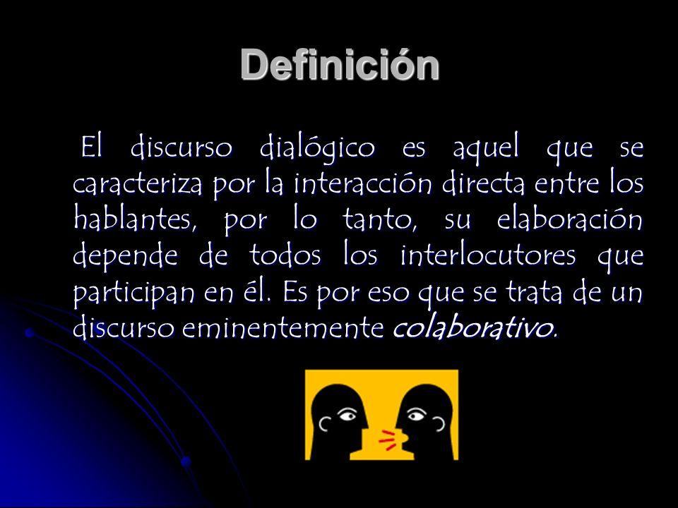Los discursos dialógicos se caracterizan por presentar una estructura formal, la toma de turnos, y una organización del contenido que se manifiesta mediante el manejo del tópico (tema).