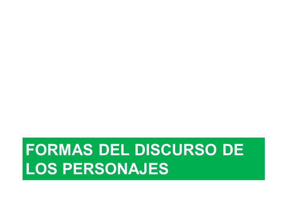 FORMAS DEL DISCURSO DE LOS PERSONAJES