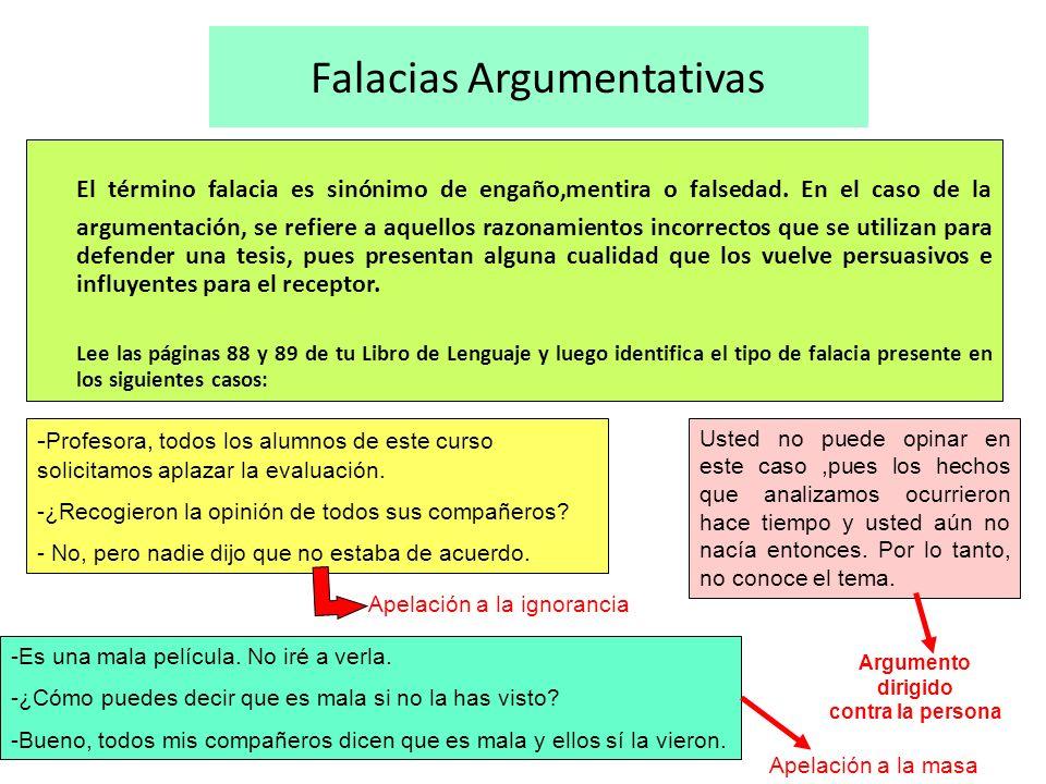 Falacias Argumentativas El término falacia es sinónimo de engaño,mentira o falsedad. En el caso de la argumentación, se refiere a aquellos razonamient