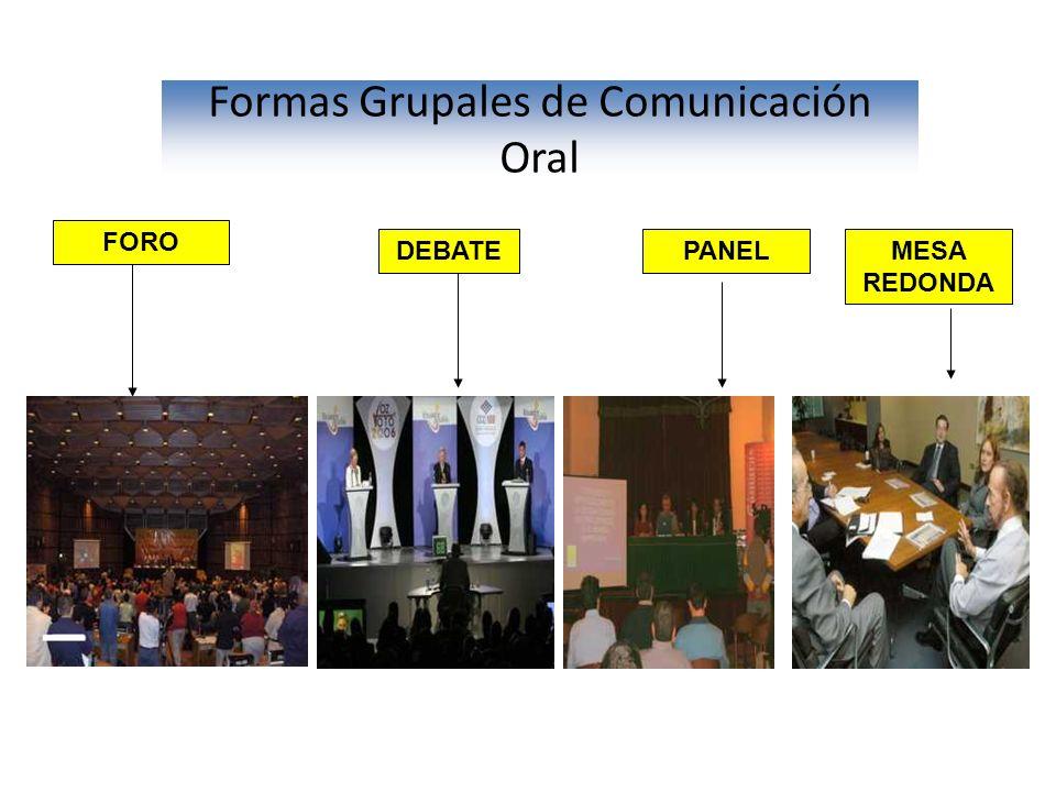 Formas Grupales de Comunicación Oral FORO DEBATEPANELMESA REDONDA