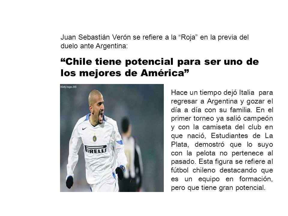 Juan Sebastián Verón se refiere a la Roja en la previa del duelo ante Argentina: Chile tiene potencial para ser uno de los mejores de América Hace un