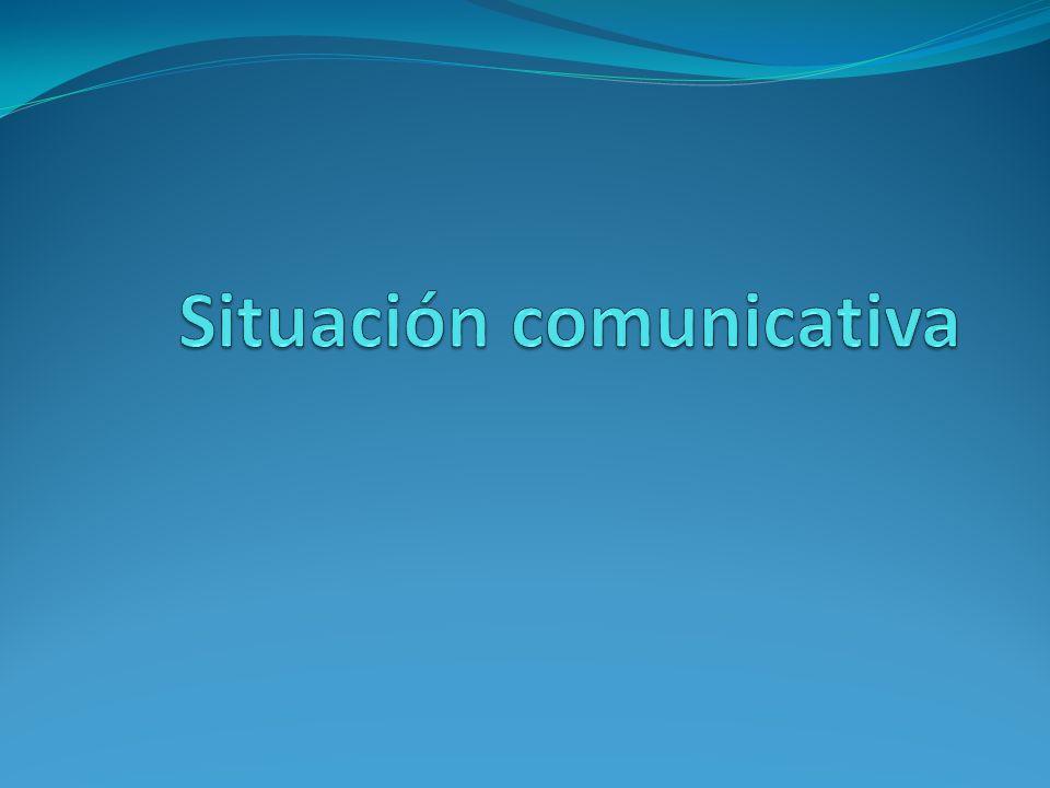 La Situación Comunicativa la situación comunicativa es el conjunto de elementos presentes en el momento de la comunicación.