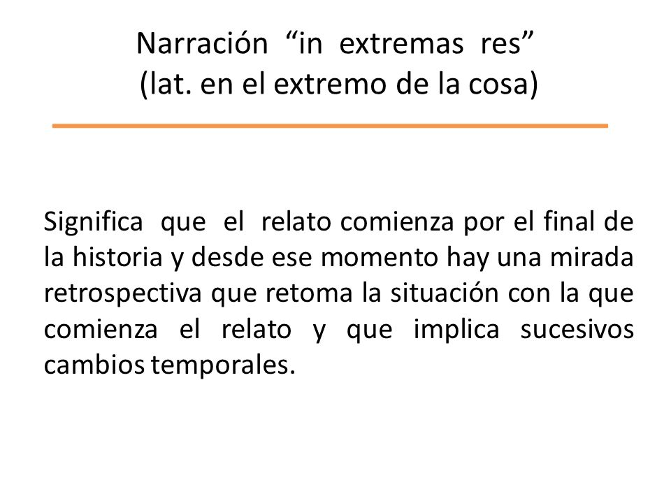 Narración in extremas res (lat.