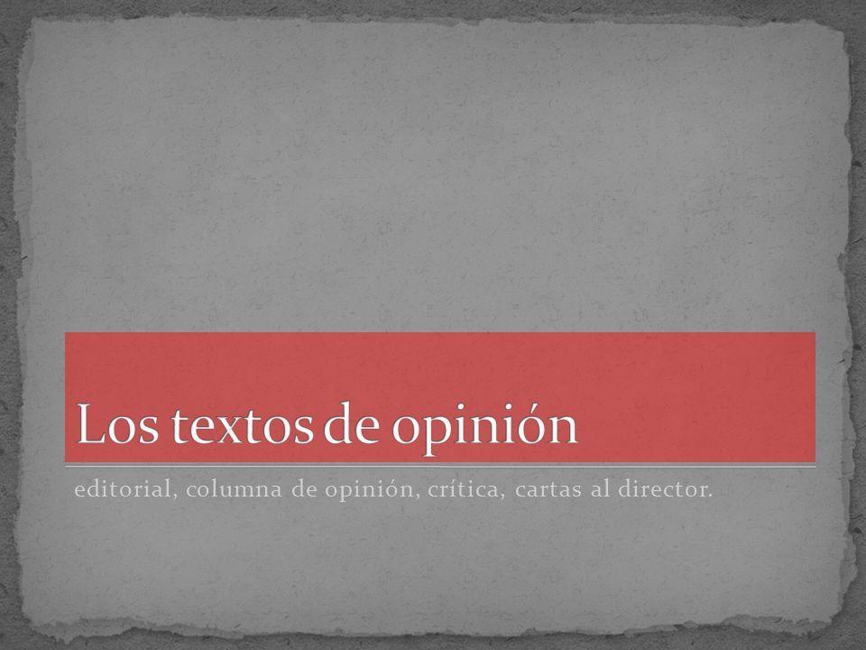 editorial, columna de opinión, crítica, cartas al director.