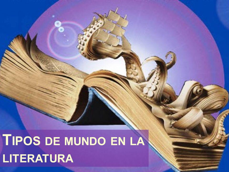 T IPOS DE MUNDO EN LA LITERATURA