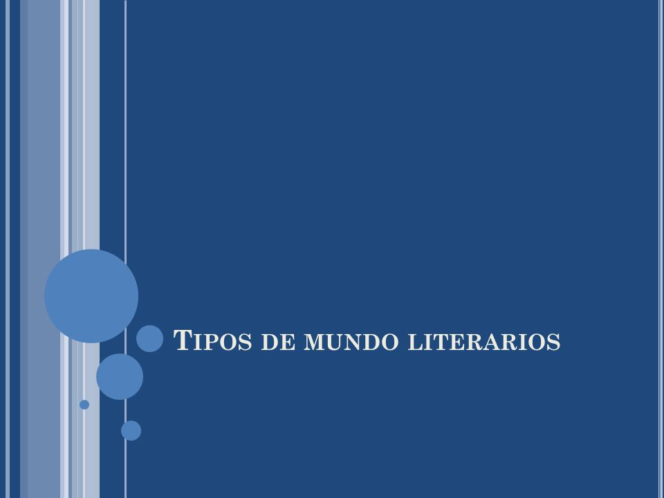 T IPOS DE MUNDO LITERARIOS