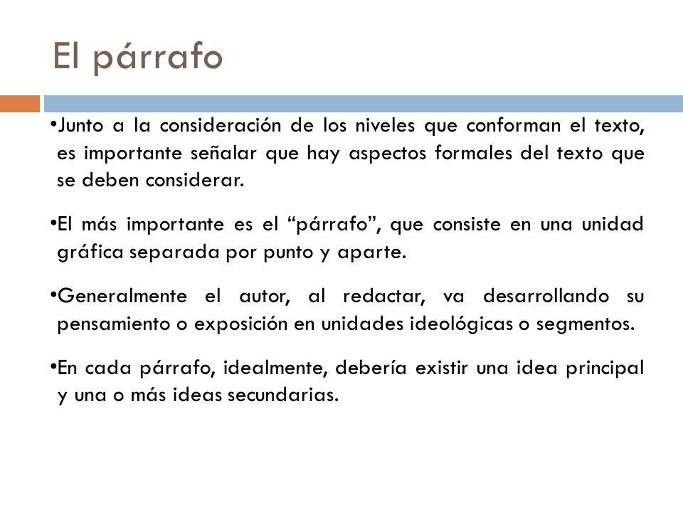Ideas principales y secundarias Las ideas principales son apoyadas por ideas secundarias.
