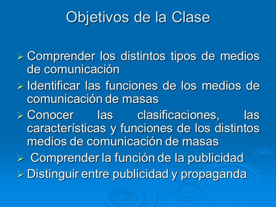 Objetivos de la Clase Comprender los distintos tipos de medios de comunicación Comprender los distintos tipos de medios de comunicación Identificar la