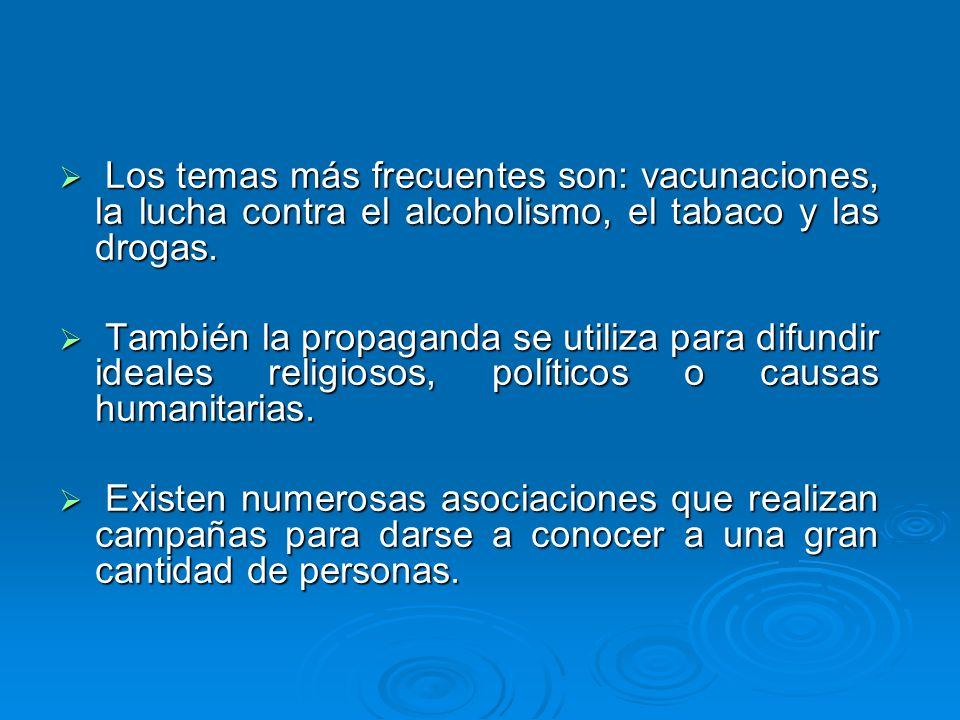 Los temas más frecuentes son: vacunaciones, la lucha contra el alcoholismo, el tabaco y las drogas. Los temas más frecuentes son: vacunaciones, la luc