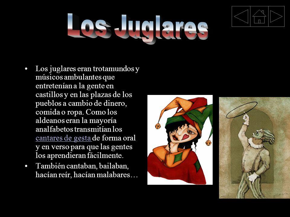 Los juglares eran trotamundos y músicos ambulantes que entretenían a la gente en castillos y en las plazas de los pueblos a cambio de dinero, comida o