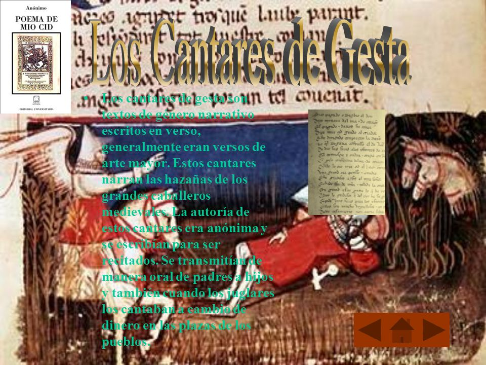 Los cantares de gesta son textos de género narrativo escritos en verso, generalmente eran versos de arte mayor. Estos cantares narran las hazañas de l