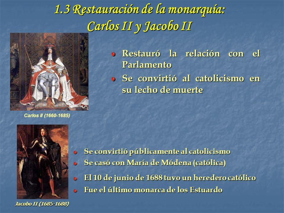 1.4 La revolución gloriosa 1688 Segunda revolución inglesa 5 de noviembre de 1688.