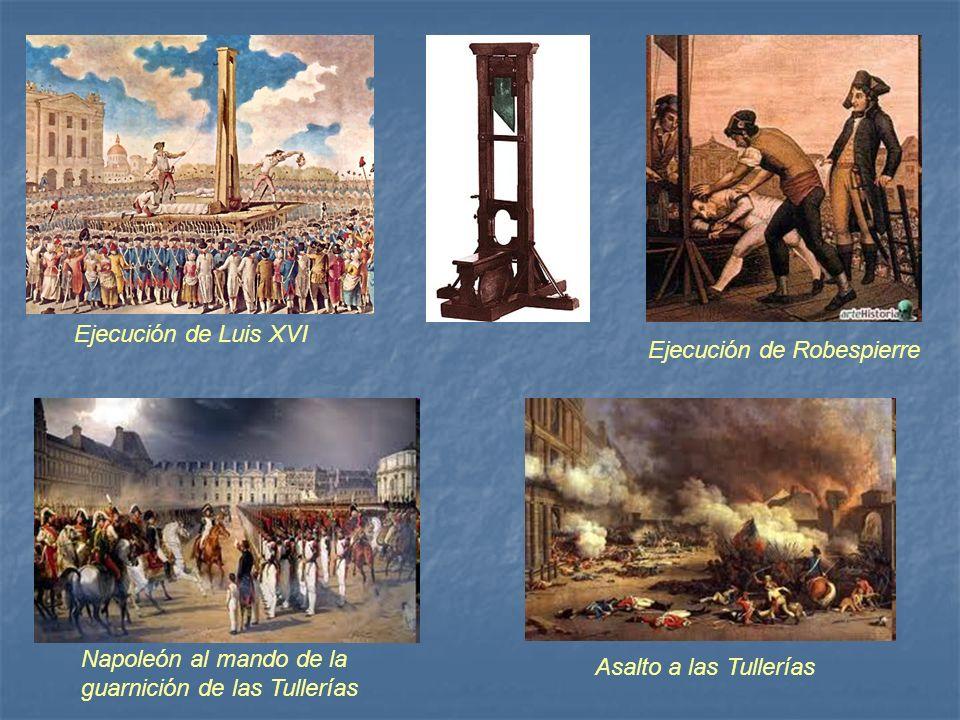 Ejecución de Luis XVI Ejecución de Robespierre Napoleón al mando de la guarnición de las Tullerías Asalto a las Tullerías