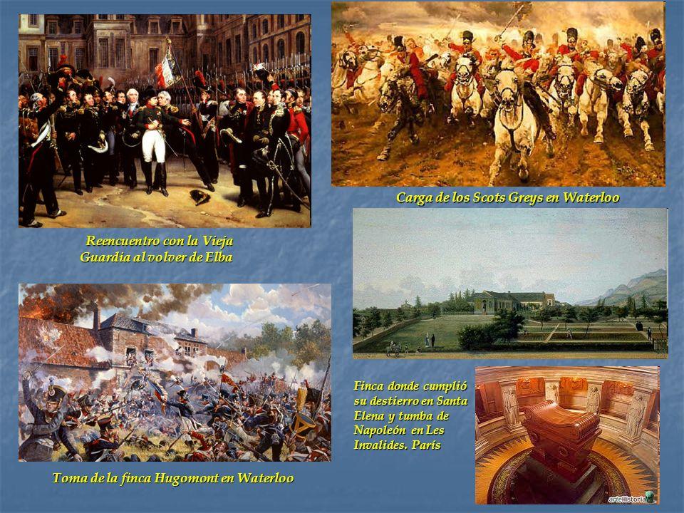 Toma de la finca Hugomont en Waterloo Reencuentro con la Vieja Guardia al volver de Elba Reencuentro con la Vieja Guardia al volver de Elba Carga de l