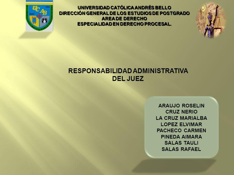 UNIVERSIDAD CATÓLICA ANDRÉS BELLO DIRECCIÓN GENERAL DE LOS ESTUDIOS DE POSTGRADO AREA DE DERECHO ESPECIALIDAD EN DERECHO PROCESAL. RESPONSABILIDAD ADM