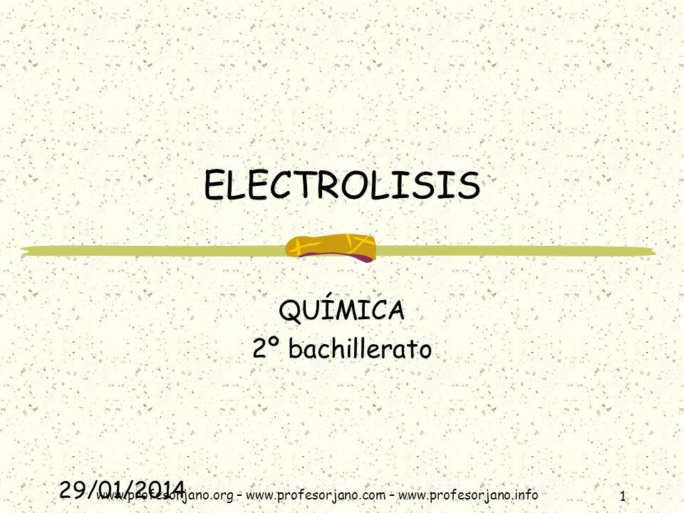 29/01/2014 2 ESQUEMA GENERAL Definición - Diferencias con una pila (1) Descripción cualitativa: Electrolisis de una sal fundida Electrolisis del agua Electrolisis de una sal disuelta.