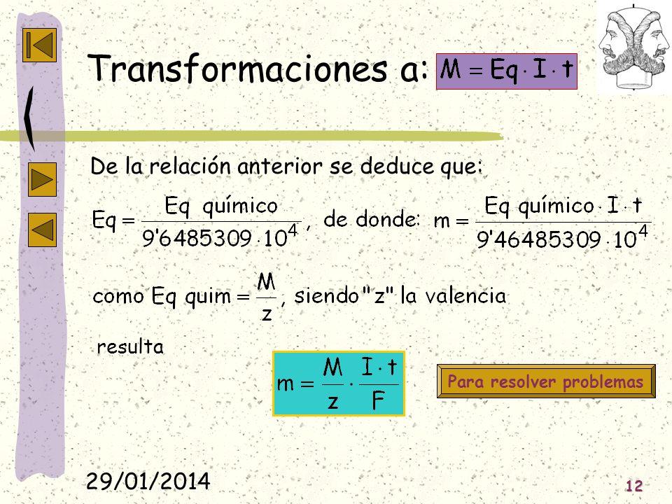 29/01/2014 12 Transformaciones a: De la relación anterior se deduce que: resulta Para resolver problemas